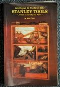 Antique and Collectible Stanley Tools: A Guide to Identity and Value - John Walter - Paperback