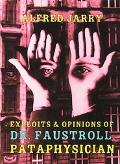 Exploits+opinions of Dr.faustroll,...