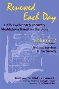 Renewed Each Day Daily Twelve Step Recovery Meditations Based on the Bible  Leviticus, Numbe...