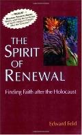 Spirit of Renewal Finding Faith After the Holocaust