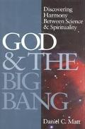God & the Big Bang Discovering Harmony Between Science & Spirituality