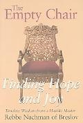 Empty Chair Finding Hope & Joy - Timeless Wisdom from a Hasidic Master, Rebbe Nachmann of Br...