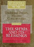 My People's Prayer Book Traditional Prayers, Modern Commentaries  The Sh'Ma and Its Blessings