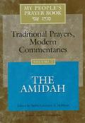 My People's Prayer Book Traditional Prayers, Modern Commentaries  The Amidah