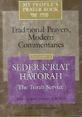 My People's Prayer Book Traditional Prayers, Modern Commentaries  Seder K'Riat Hatorah (The ...