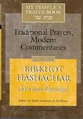 My People's Prayer Book Traditional Prayers, Modern Commentaries  Birkhot Hashachar (Morning...