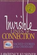 Invisible Lines of Connection Sacred Stories of the Ordinary