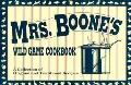 Mrs. Boone's Wild Game Cookbook