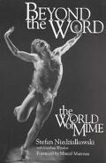 Beyond the Word The World of Mime