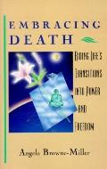 Embracing Death: Riding Life's Transitions into Power and Freedom
