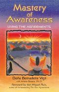 Mastery of Awareness Living the Agreements