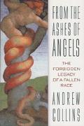 From the Ashes of Angels The Forbidden Legacy of a Fallen Race