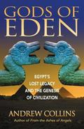 Gods of Eden Egypt's Lost Legacy and the Genesis of Civilization