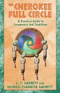 Cherokee Full Circle A Practical Guide to Ceremonies and Traditions