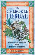Cherokee Herbal Native Plant Medicine from the Four Directions