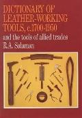Dictionary of Leather-Working Tools, C. 1700-1950 And the Tools of Allied Trades