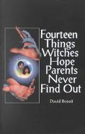 Fourteen Things Witches Hope Parents Never Find Out