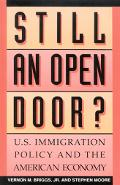 Still an Open Door U.S. Immigration Policy and the American Economy