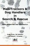 Man-Trackers & Dog Handlers in Search & Rescue : Basic Guidelines and Information