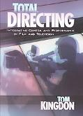 Total Directing Integrating Camera and Performance in Film and Television