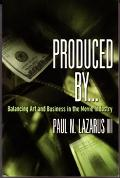 Produced By . . . Balancing Art And Business In The Movie Industry