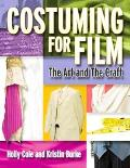 Costuming For Film The Art And The Craft