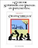 A Guide for Supervisors and Trainers on Implementing the Creative Curriculum for Early Child...