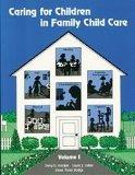 Caring for Children in Family Child Care, Vol. 1