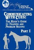 Communicating With Cues The Riders Guide to Training and Problem Solving