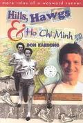 Hills, Hawgs & Ho Chi Minh More Tales of a Wayward Runner