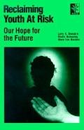 Reclaiming Youth at Risk Our Hope for the Future
