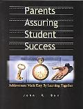 Parents Assuring Student Success Achievement Made Easy by Learning Together