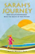 Sarah's Journey One Child's Experience With the Death of Her Father
