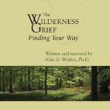 The Wilderness of Grief: Finding Your Way (Understanding Your Grief)