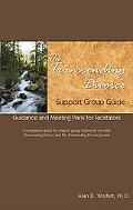 The Transcending Divorce Support Group Guide: Guidance and Meeting Plans for Facilitators