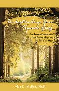 Understanding Your Suicide Grief: Ten Essential Touchstones for Finding Hope and Healing You...