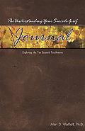 The Understanding Your Suicide Grief Journal: Exploring the Ten Essential Touchstones (Under...