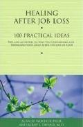 Healing after Job Loss : 100 Practical Ideas