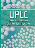 Beginners Guide to UPLC : Ultra-Performance Liquid Chromatography