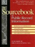 Sourcebook to Public Record Information The Comprehensive Guide to County, State, and Federa...