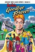 Archie: Goodbye Forever (Archie New Look Series)