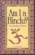 Am I A Hindu?/the Hinduism Primer