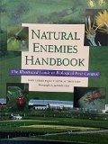 Natural Enemies Handbook: The Illustrated Guide to Biological Pest Control (Publication (Uni...