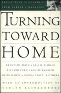 Turning Toward Home Reflections on the Family from Harper's Magazine