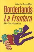 Borderlands/LA Frontera The New Mestiza