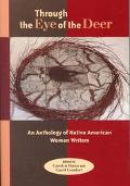 Through the Eye of the Deer An Anthology of Native American Women Writers
