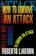 How to Survive an Attack - Roberts Liardon - Paperback