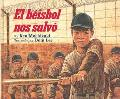 Beisbol Nos Salvo / Baseball Saved Us
