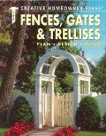 Fences, Gates and Trellises: Plan, Design, Build