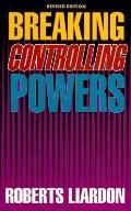 Breaking Controlling Powers - Roberts Liardon - Paperback